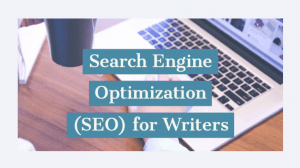 Search Engine Optimization for Writers